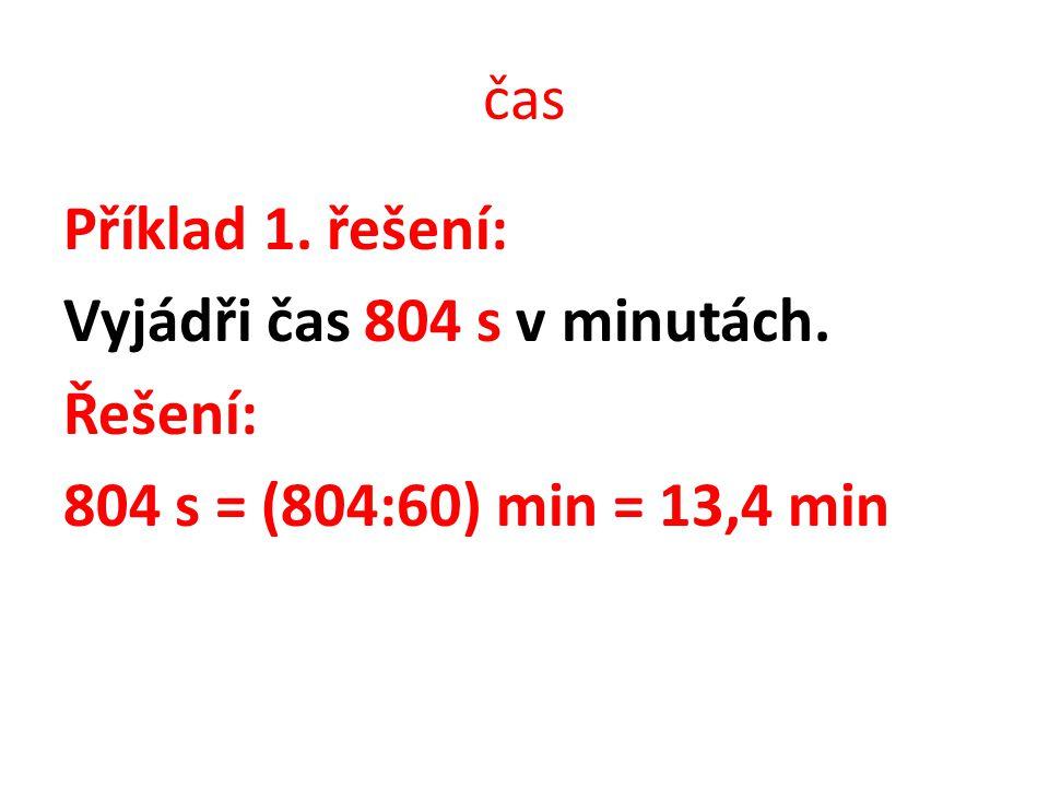čas Jestliže je čas udán v minutách, pak stačí tuto číselnou hodnotu násobit 60, a dostáváme tento čas v sekundách.