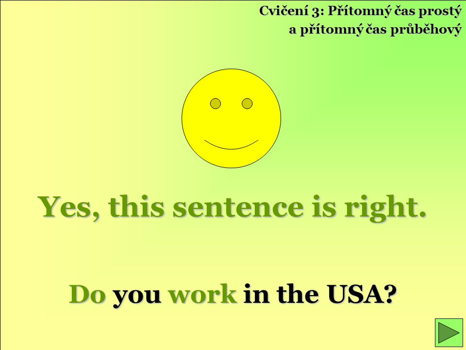 Yes, this sentence is right.Do you work in the USA.