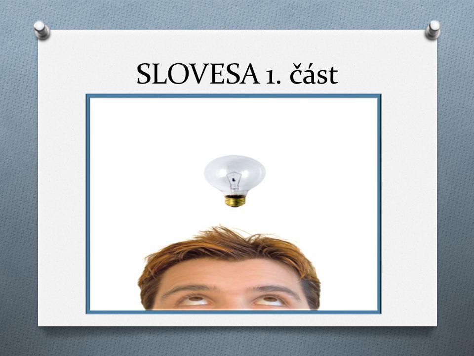 SLOVESA 1. část
