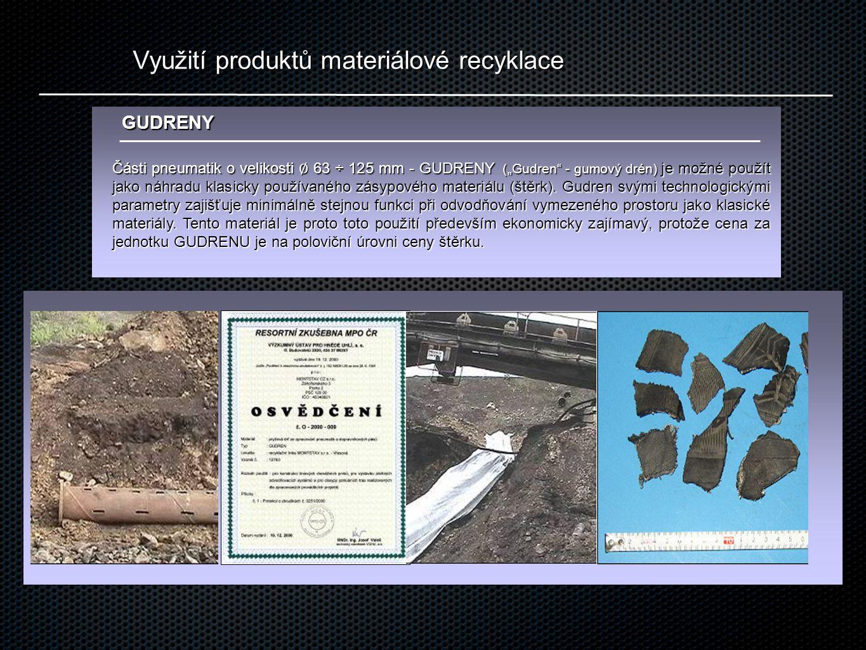 """Využití produktů materiálové recyklace Části pneumatik o velikosti ∅ 63 ÷ 125 mm - GUDRENY (""""Gudren - gumový drén) je možné použít jako náhradu klasicky používaného zásypového materiálu (štěrk)."""