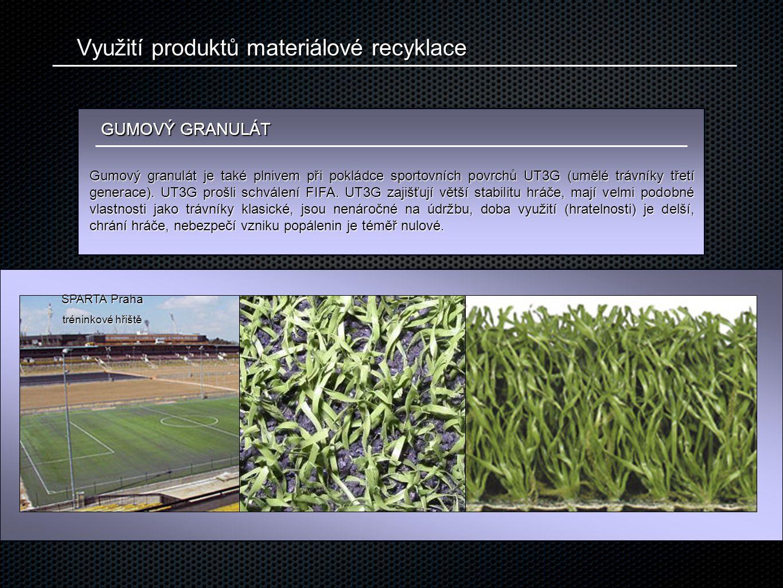 Využití produktů materiálové recyklace GUMOVÝ GRANULÁT Gumový granulát je také plnivem při pokládce sportovních povrchů UT3G (umělé trávníky třetí generace).