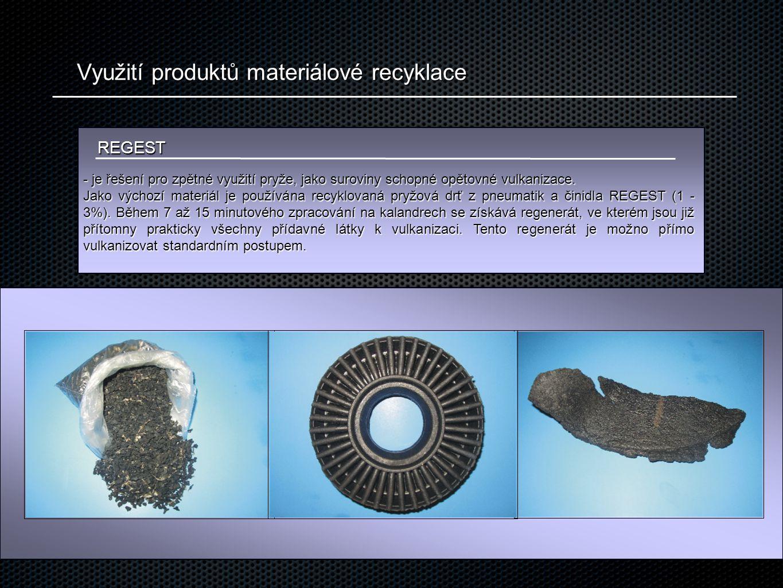 Využití produktů materiálové recyklace REGEST - je řešení pro zpětné využití pryže, jako suroviny schopné opětovné vulkanizace. Jako výchozí materiál
