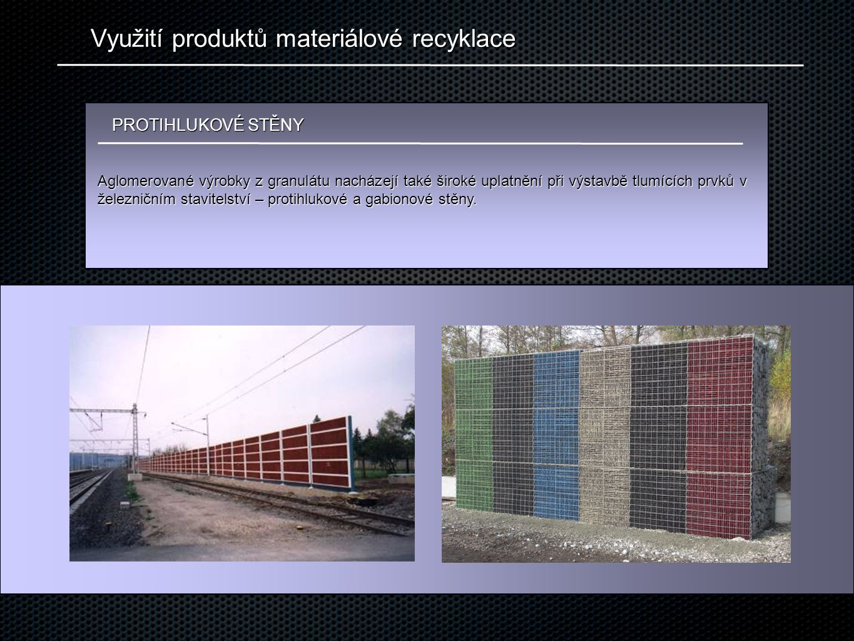 Využití produktů materiálové recyklace PROTIHLUKOVÉ STĚNY Aglomerované výrobky z granulátu nacházejí také široké uplatnění při výstavbě tlumících prvk