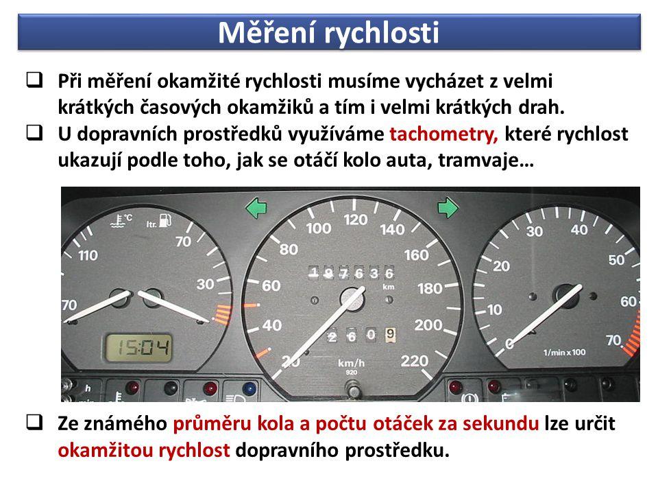  Při měření okamžité rychlosti musíme vycházet z velmi krátkých časových okamžiků a tím i velmi krátkých drah.  U dopravních prostředků využíváme ta