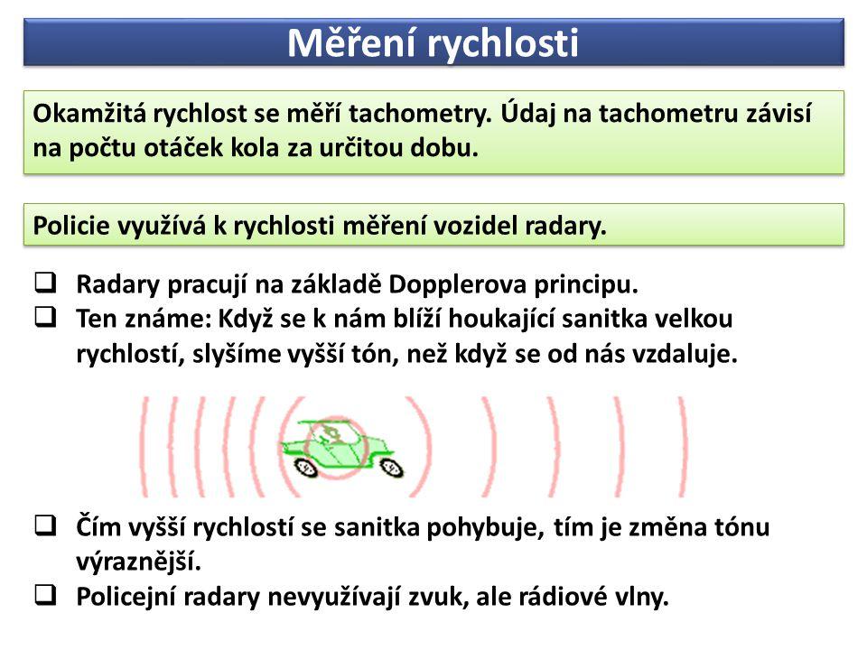  Radary pracují na základě Dopplerova principu.