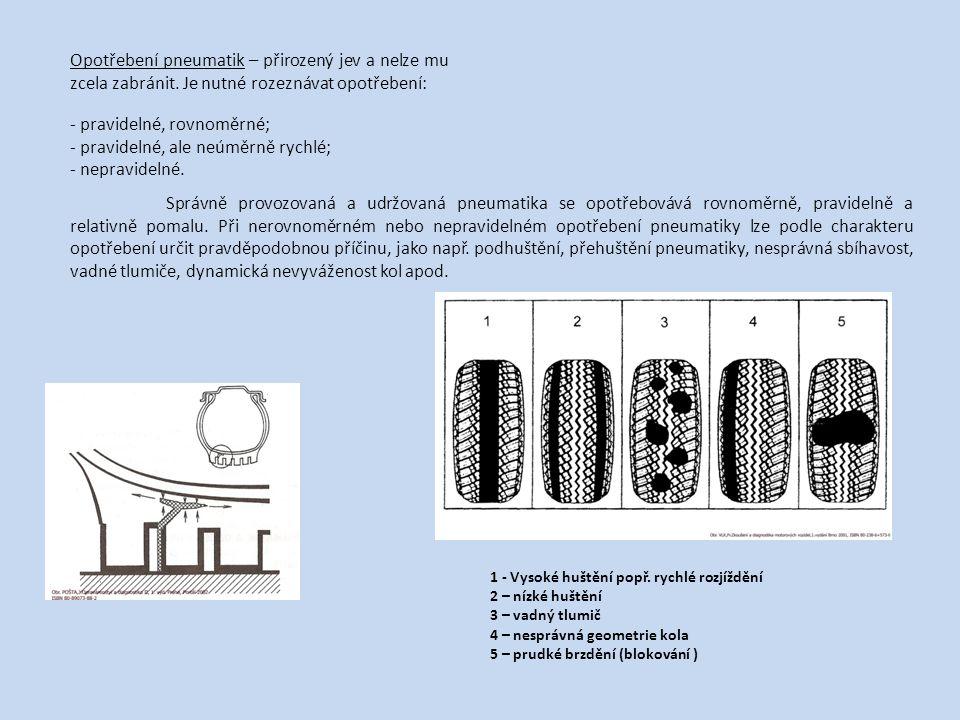 Opotřebení pneumatik – přirozený jev a nelze mu zcela zabránit. Je nutné rozeznávat opotřebení: - pravidelné, rovnoměrné; - pravidelné, ale neúměrně r