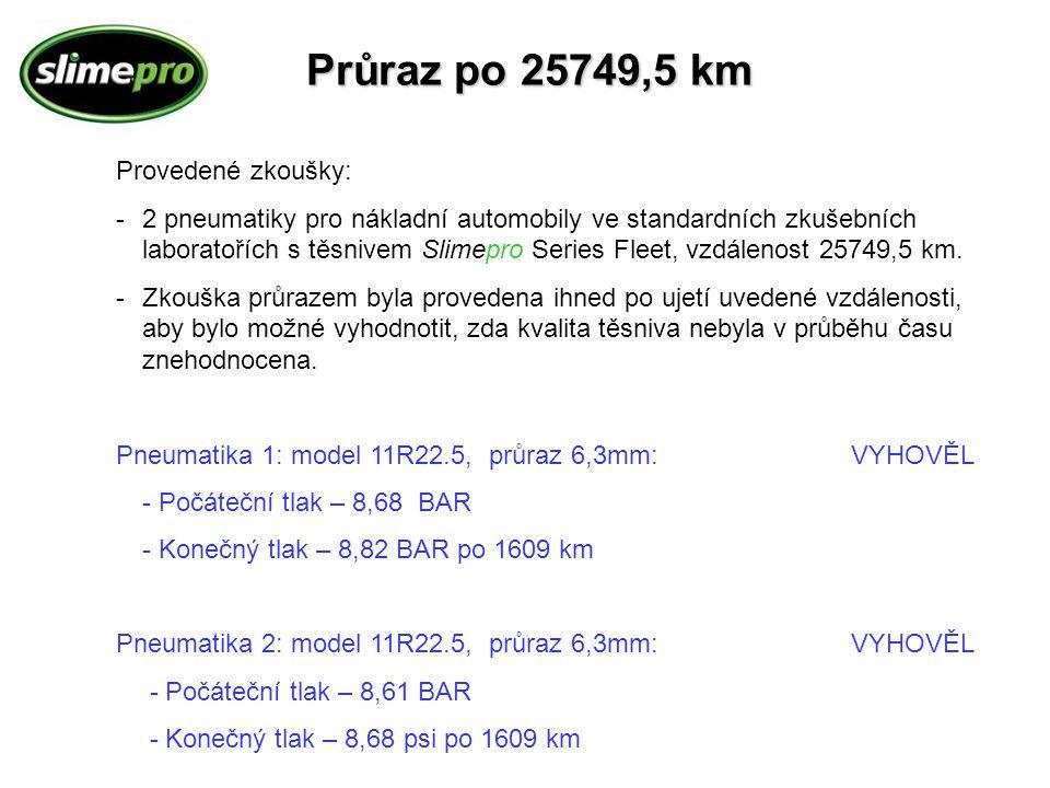 Průraz po 25749,5 km Provedené zkoušky: -2 pneumatiky pro nákladní automobily ve standardních zkušebních laboratořích s těsnivem Slimepro Series Fleet