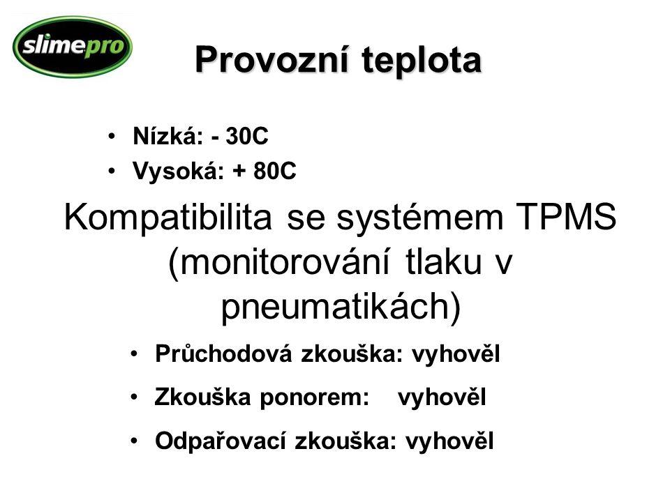 Provozní teplota Nízká: - 30C Vysoká: + 80C Kompatibilita se systémem TPMS (monitorování tlaku v pneumatikách) Průchodová zkouška: vyhověl Zkouška pon