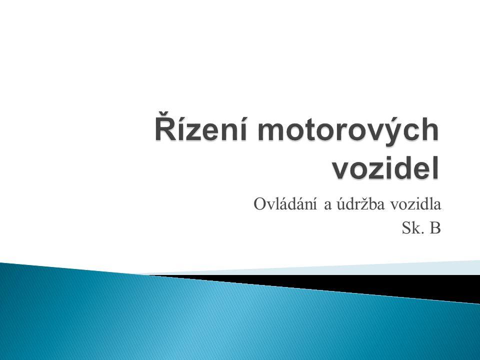 Ovládání a údržba vozidla Sk. B