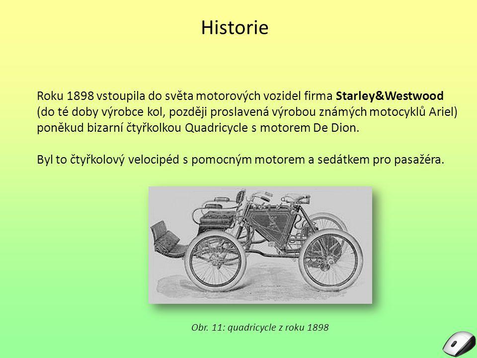 Historie Roku 1898 vstoupila do světa motorových vozidel firma Starley&Westwood (do té doby výrobce kol, později proslavená výrobou známých motocyklů