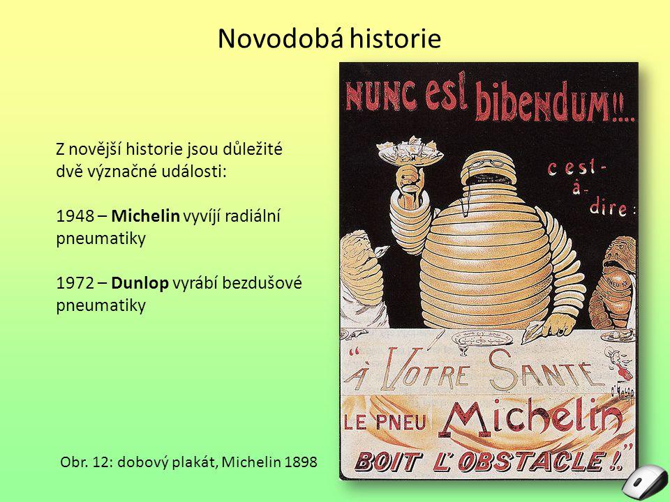 Novodobá historie Z novější historie jsou důležité dvě význačné události: 1948 – Michelin vyvíjí radiální pneumatiky 1972 – Dunlop vyrábí bezdušové pn