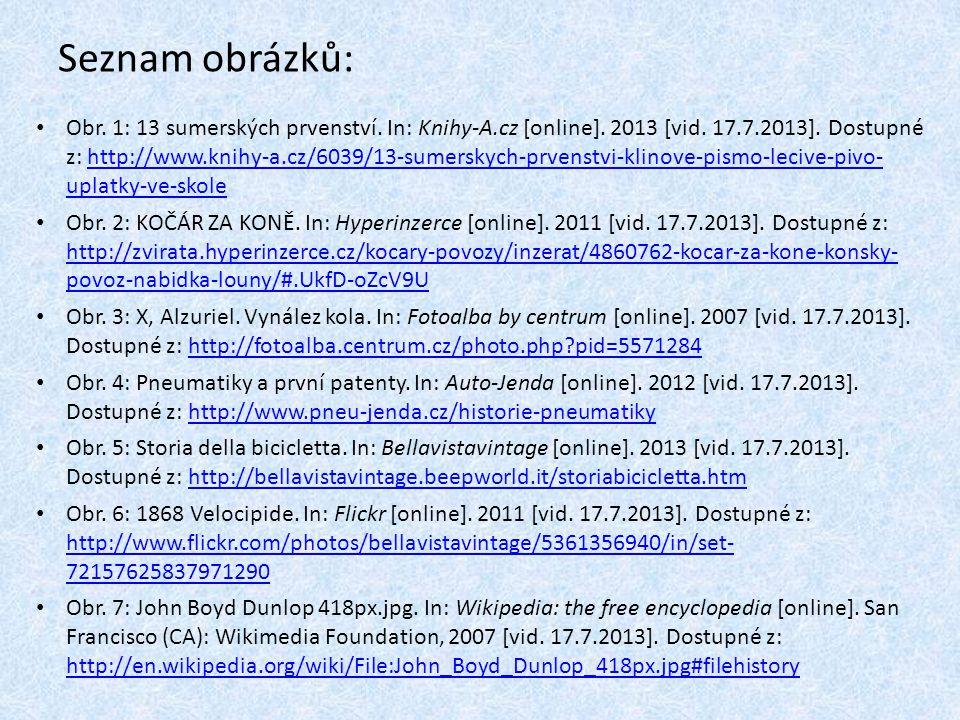 Seznam obrázků: Obr. 1: 13 sumerských prvenství. In: Knihy-A.cz [online]. 2013 [vid. 17.7.2013]. Dostupné z: http://www.knihy-a.cz/6039/13-sumerskych-
