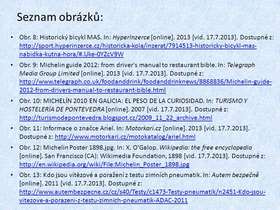 Seznam obrázků: Obr. 8: Historický bicykl MAS. In: HyperInzerce [online]. 2013 [vid. 17.7.2013]. Dostupné z: http://sport.hyperinzerce.cz/historicka-k