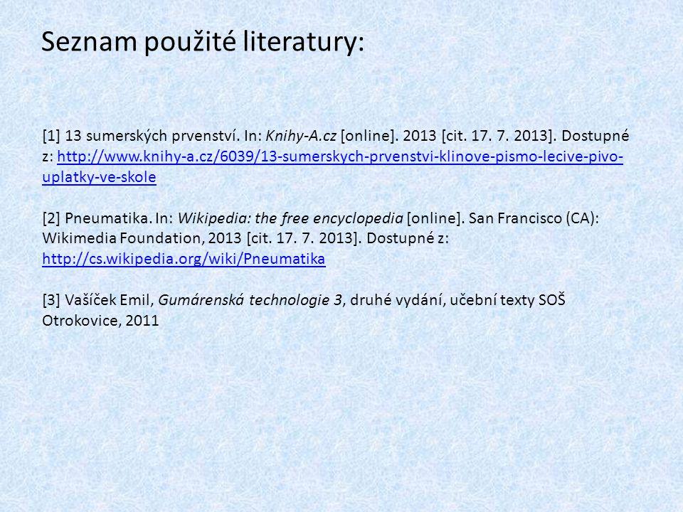 Seznam použité literatury: [1] 13 sumerských prvenství. In: Knihy-A.cz [online]. 2013 [cit. 17. 7. 2013]. Dostupné z: http://www.knihy-a.cz/6039/13-su