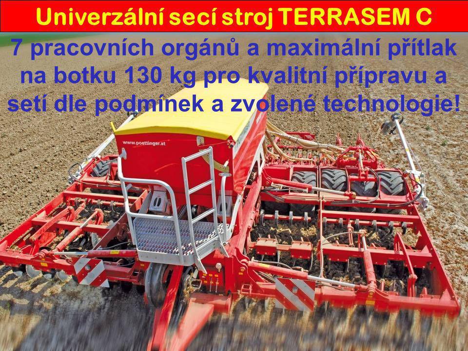 Univerzální secí stroj TERRASEM C 7 pracovních orgánů a maximální přítlak na botku 130 kg pro kvalitní přípravu a setí dle podmínek a zvolené technolo