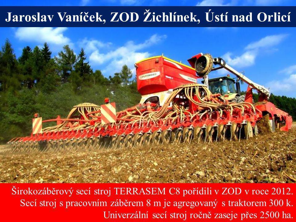 Širokozáběrový secí stroj TERRASEM C8 pořídili v ZOD v roce 2012. Secí stroj s pracovním záběrem 8 m je agregovaný s traktorem 300 k. Univerzální secí