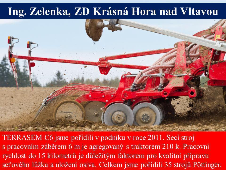 Seite 24 TERRASEM C6 jsme pořídili v podniku v roce 2011. Secí stroj s pracovním záběrem 6 m je agregovaný s traktorem 210 k. Pracovní rychlost do 15