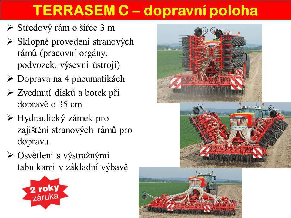  Středový rám o šířce 3 m  Sklopné provedení stranových rámů (pracovní orgány, podvozek, výsevní ústrojí)  Doprava na 4 pneumatikách  Zvednutí dis