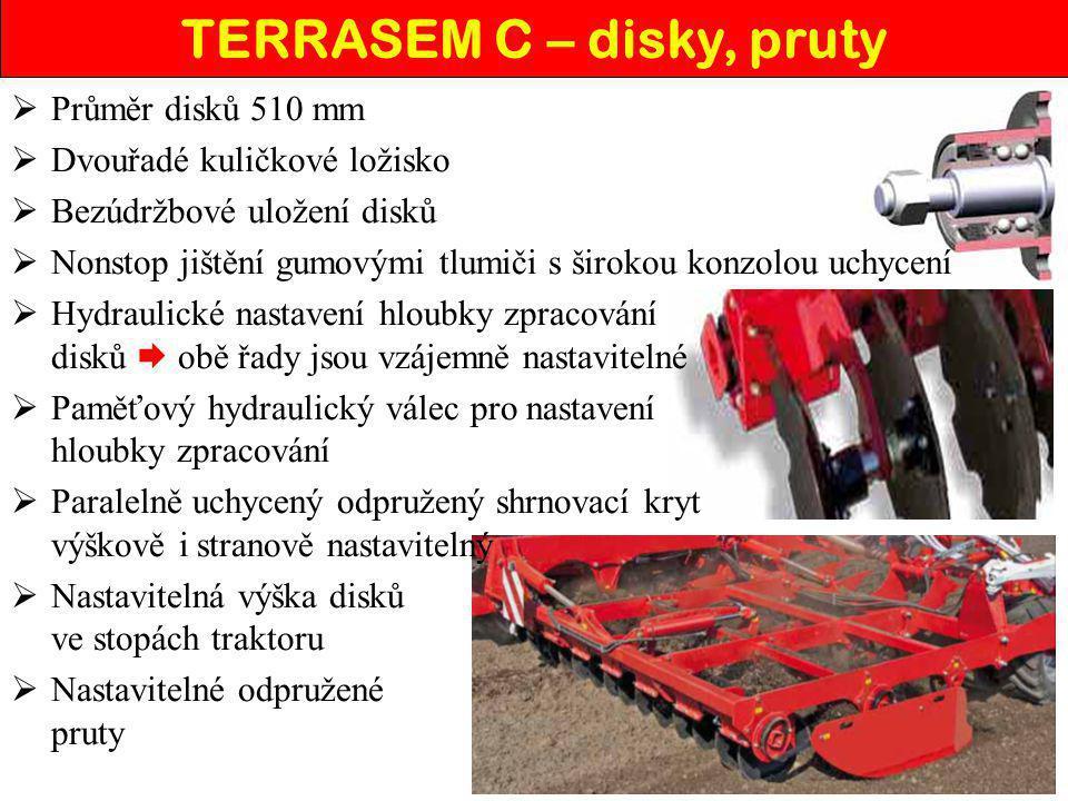 TERRASEM C – disky, pruty  Průměr disků 510 mm  Dvouřadé kuličkové ložisko  Bezúdržbové uložení disků  Nonstop jištění gumovými tlumiči s širokou