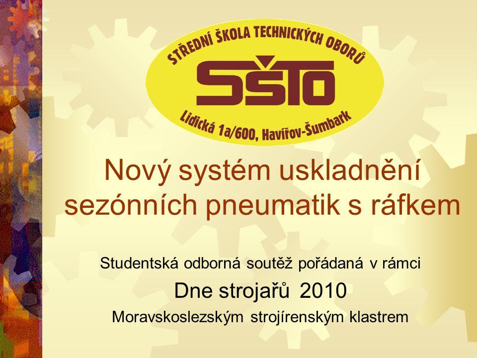 Nový systém uskladnění sezónních pneumatik s ráfkem Studentská odborná soutěž pořádaná v rámci Dne strojařů 2010 Moravskoslezským strojírenským klastr