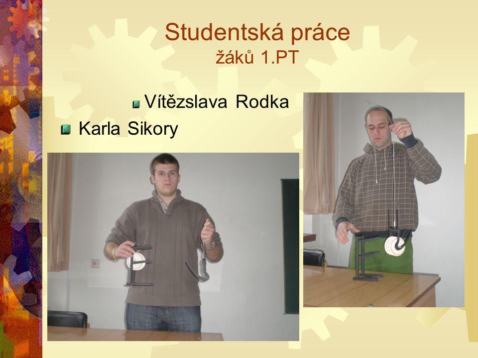 Studentská práce žáků 1.PT Vítězslava Rodka Karla Sikory