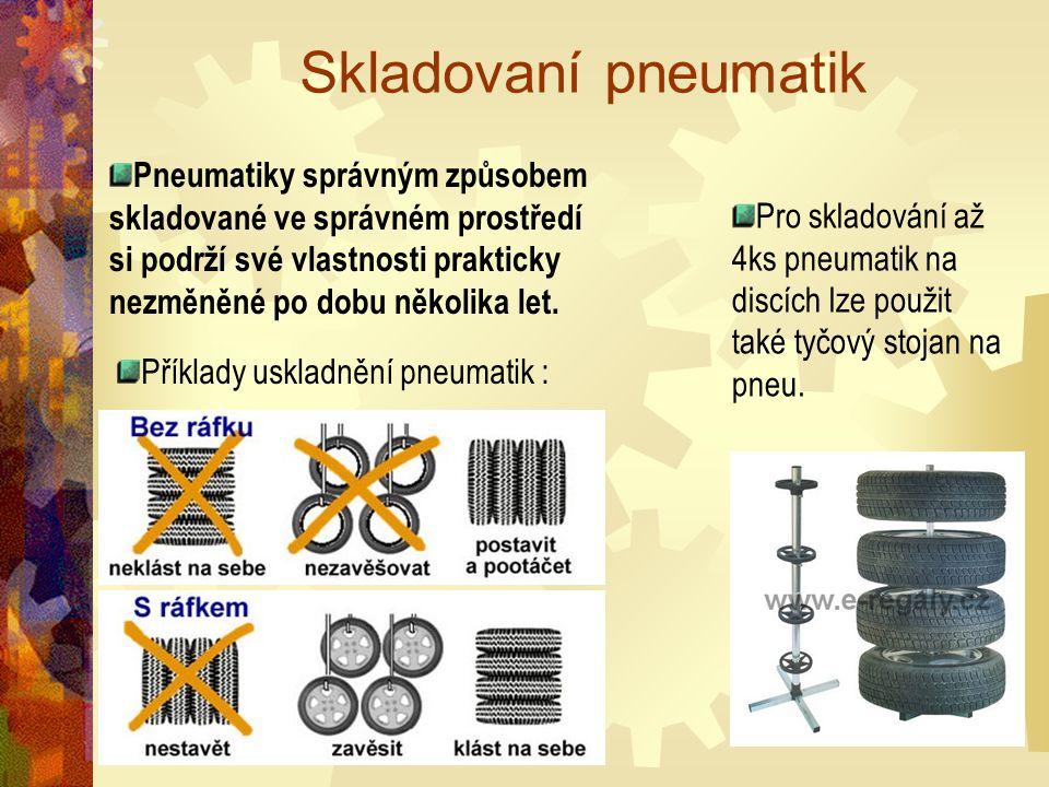 Skladovaní pneumatik Pneumatiky správným způsobem skladované ve správném prostředí si podrží své vlastnosti prakticky nezměněné po dobu několika let.