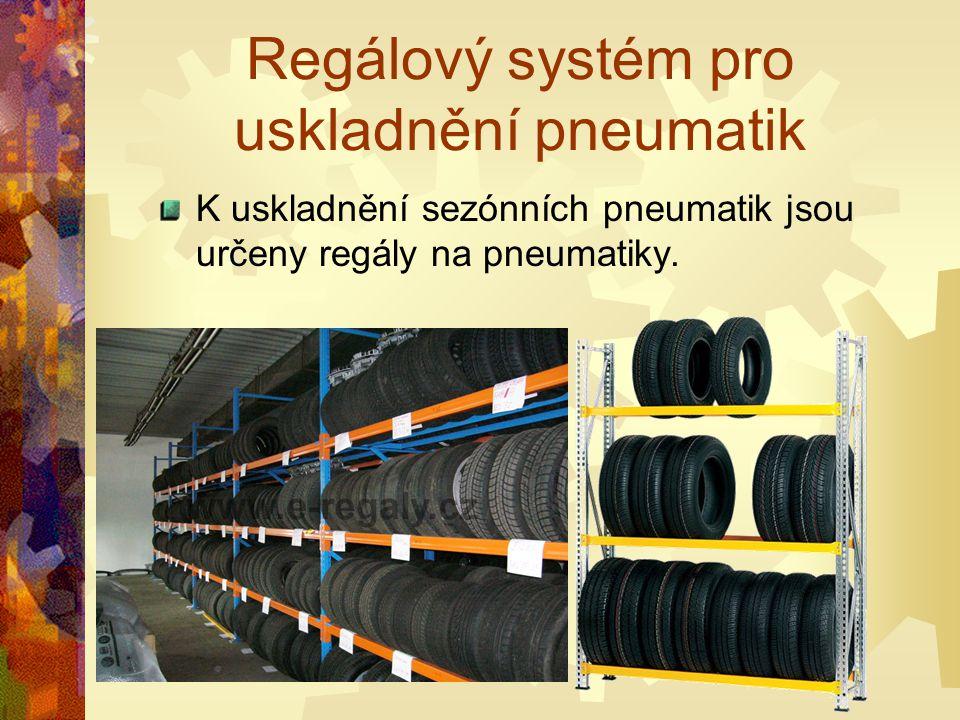 Regálový systém pro uskladnění pneumatik K uskladnění sezónních pneumatik jsou určeny regály na pneumatiky.