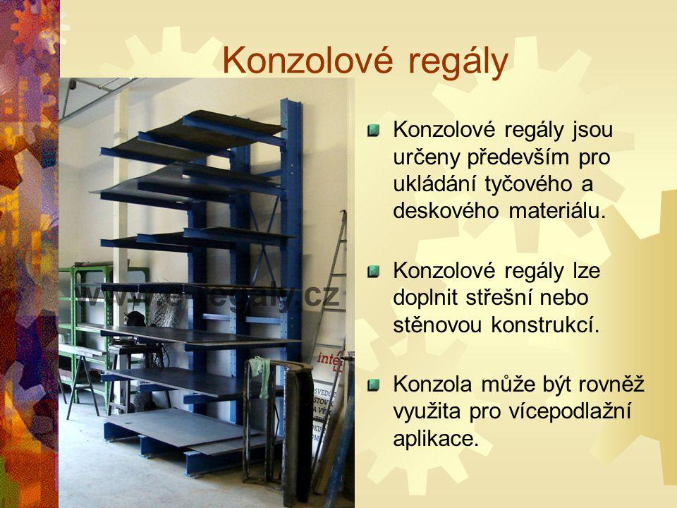 Konzolové regály Konzolové regály jsou určeny především pro ukládání tyčového a deskového materiálu. Konzolové regály lze doplnit střešní nebo stěnovo