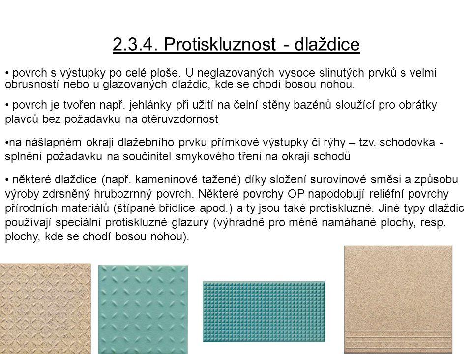 2.3.4.Protiskluznost - dlaždice povrch s výstupky po celé ploše.