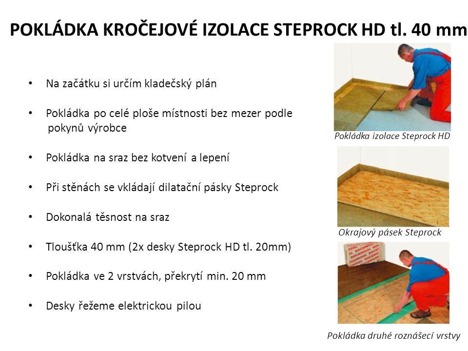 POKLÁDKA KROČEJOVÉ IZOLACE STEPROCK HD tl.