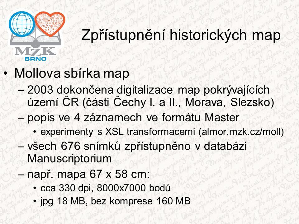Zpřístupnění historických map Mollova sbírka map –2003 dokončena digitalizace map pokrývajících území ČR (části Čechy I. a II., Morava, Slezsko) –popi