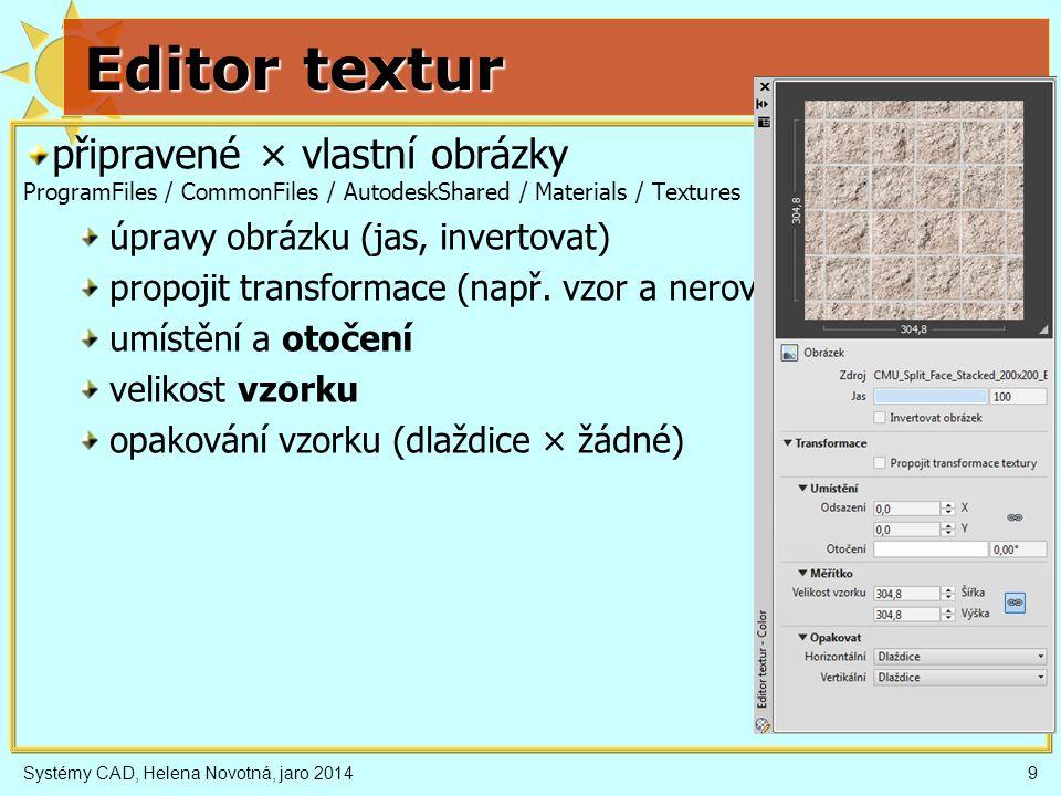 Editor textur připravené × vlastní obrázky ProgramFiles / CommonFiles / AutodeskShared / Materials / Textures úpravy obrázku (jas, invertovat) propoji
