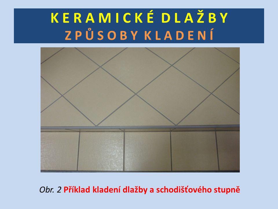 K E R A M I C K É D L A Ž B Y Z P Ů S O B Y K L A D E N Í Obr. 2 Příklad kladení dlažby a schodišťového stupně