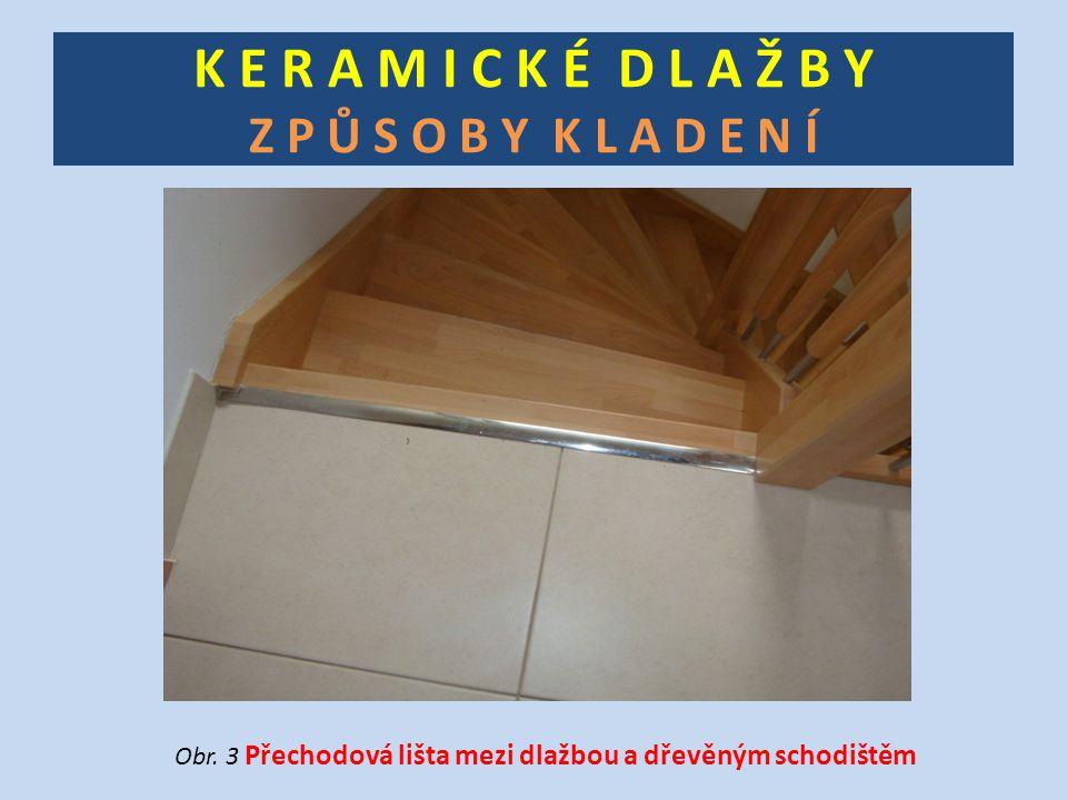 K E R A M I C K É D L A Ž B Y Z P Ů S O B Y K L A D E N Í Obr. 3 Přechodová lišta mezi dlažbou a dřevěným schodištěm