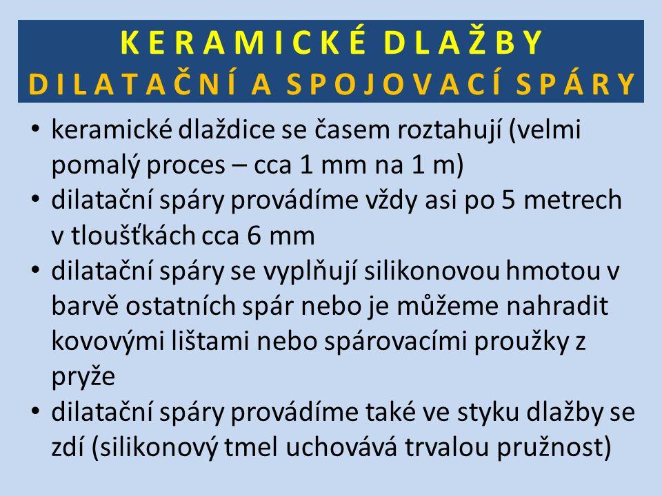 K E R A M I C K É D L A Ž B Y D I L A T A Č N Í A S P O J O V A C Í S P Á R Y keramické dlaždice se časem roztahují (velmi pomalý proces – cca 1 mm na