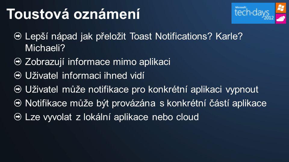 Lepší nápad jak přeložit Toast Notifications. Karle.