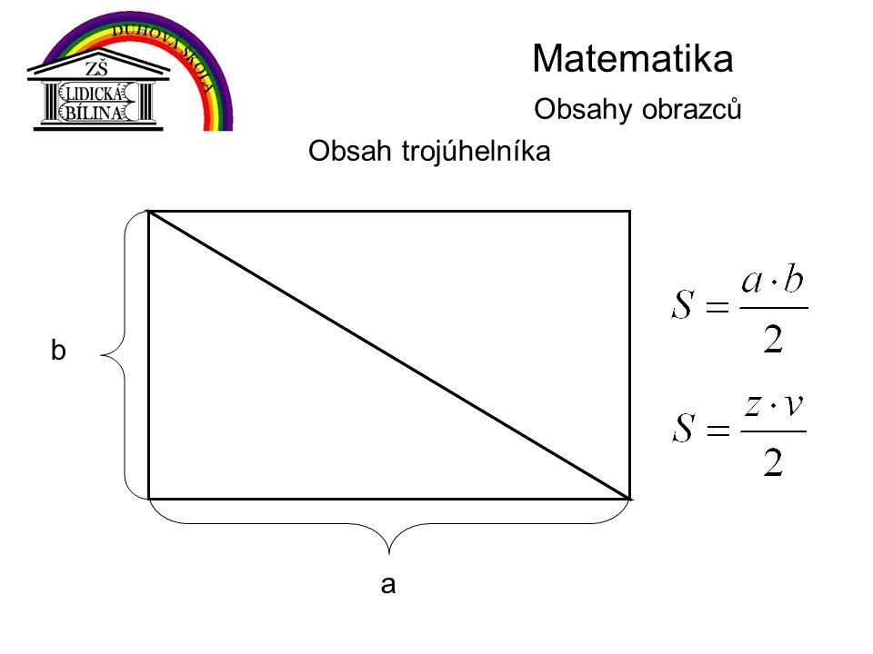 Matematika Obsahy obrazců Obsah trojúhelníka b a