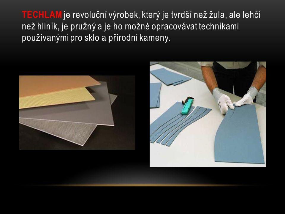 TECHLAM je revoluční výrobek, který je tvrdší než žula, ale lehčí než hliník, je pružný a je ho možné opracovávat technikami používanými pro sklo a př