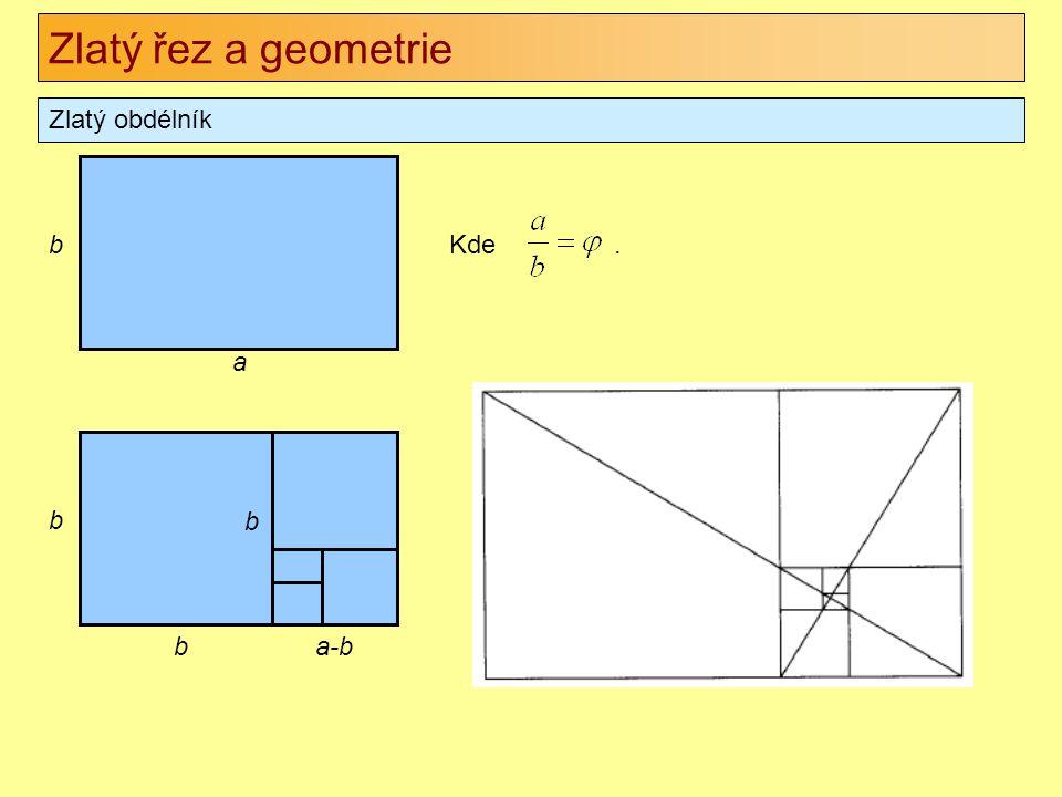 Zlatý řez a geometrie Zlatý obdélník Kde. b a b ba-b b