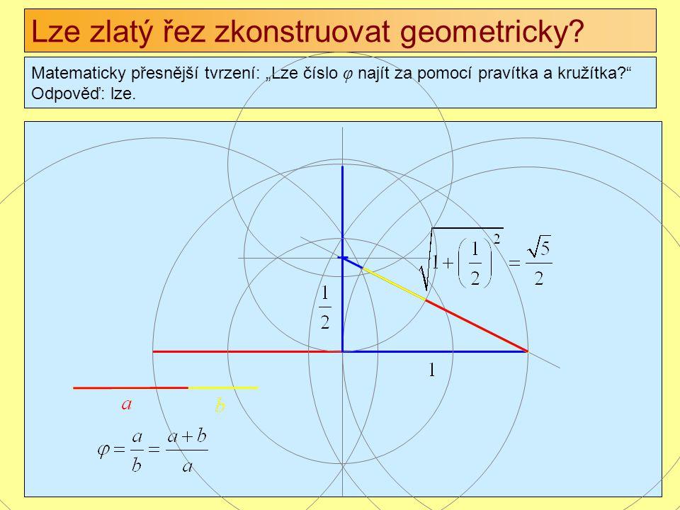 """Matematicky přesnější tvrzení: """"Lze číslo φ najít za pomocí pravítka a kružítka?"""" Odpověď: lze."""