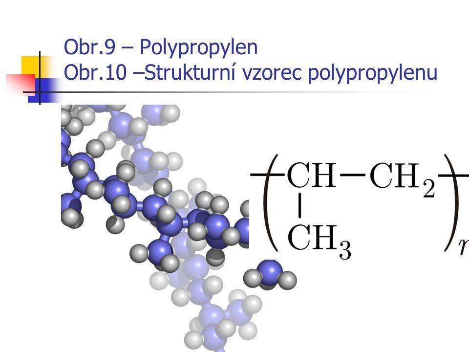 Obr.9 – Polypropylen Obr.10 –Strukturní vzorec polypropylenu