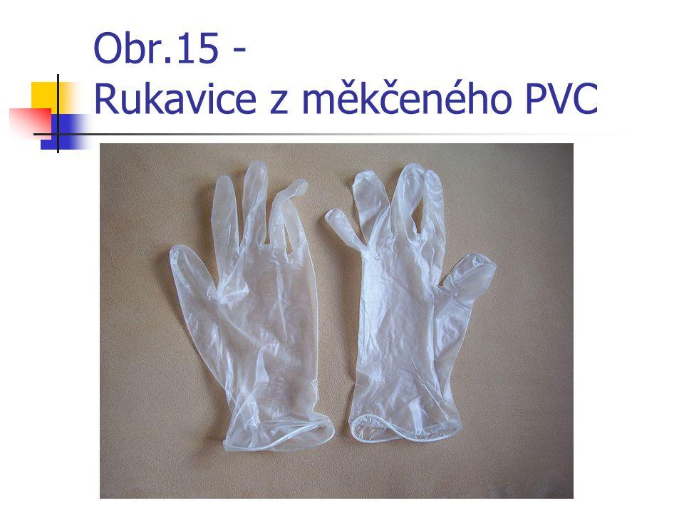Obr.15 - Rukavice z měkčeného PVC