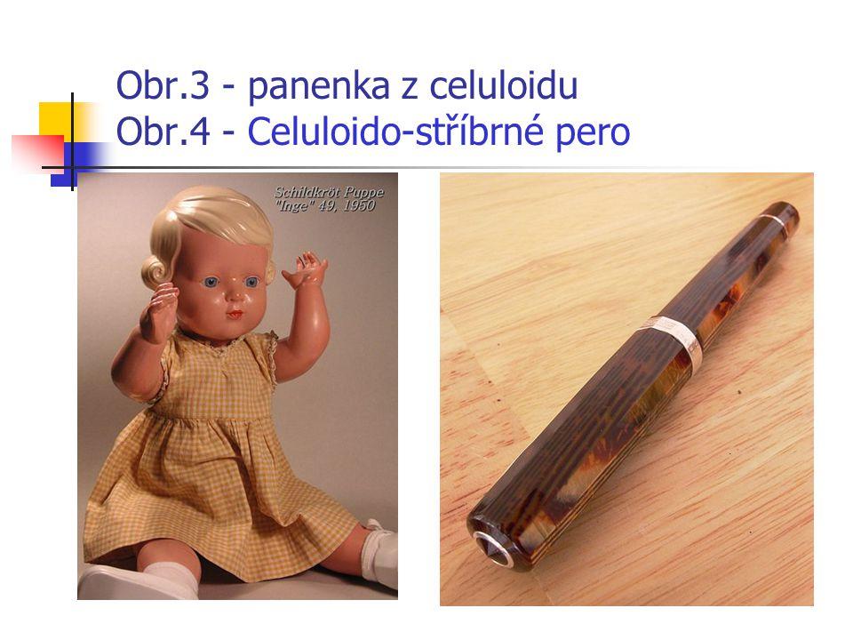 Obr.3 - panenka z celuloidu Obr.4 - Celuloido-stříbrné pero