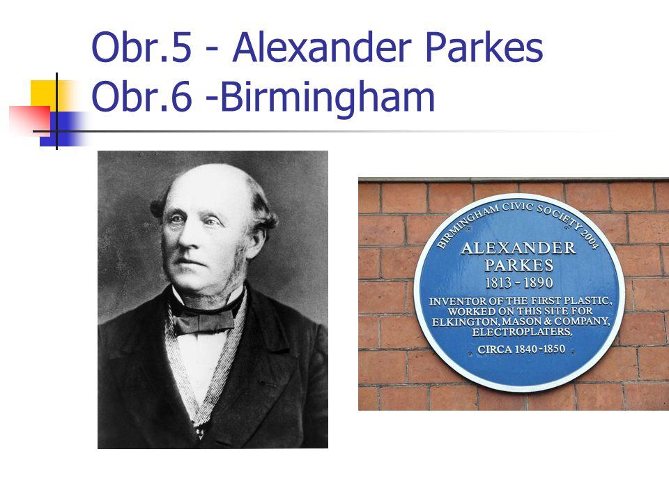 Obr.5 - Alexander Parkes Obr.6 -Birmingham