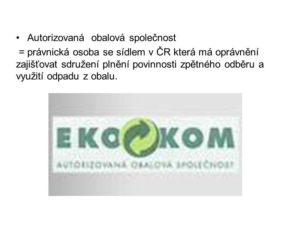 Autorizovaná obalová společnost = právnická osoba se sídlem v ČR která má oprávnění zajišťovat sdružení plnění povinnosti zpětného odběru a využití od