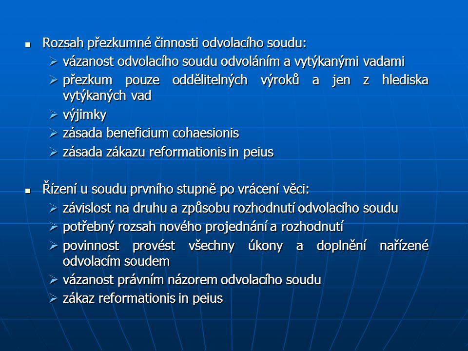Rozsah přezkumné činnosti odvolacího soudu: Rozsah přezkumné činnosti odvolacího soudu:  vázanost odvolacího soudu odvoláním a vytýkanými vadami  př