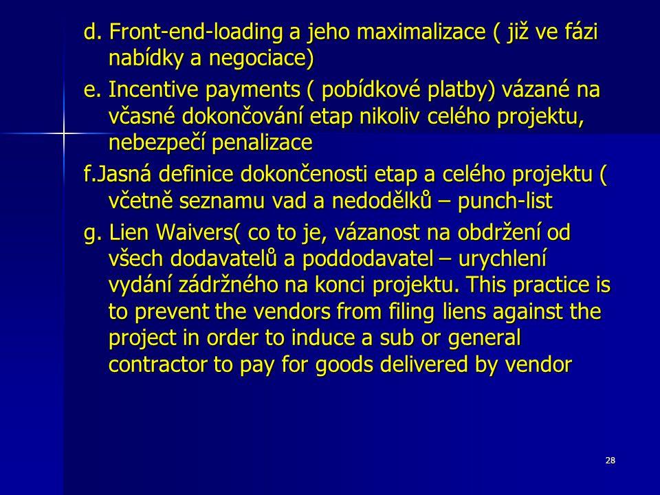 28 d. Front-end-loading a jeho maximalizace ( již ve fázi nabídky a negociace) e.