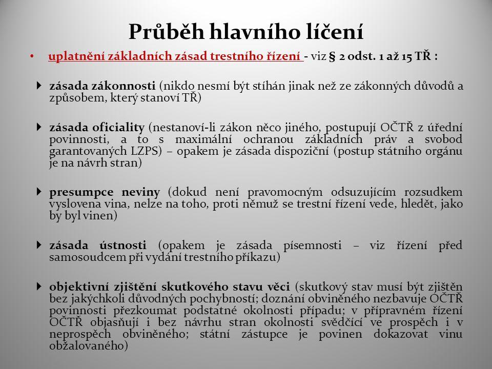 Průběh hlavního líčení uplatnění základních zásad trestního řízení - viz § 2 odst.