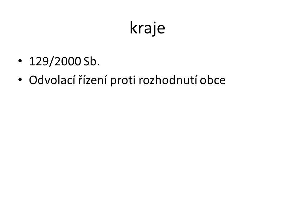 kraje 129/2000 Sb. Odvolací řízení proti rozhodnutí obce