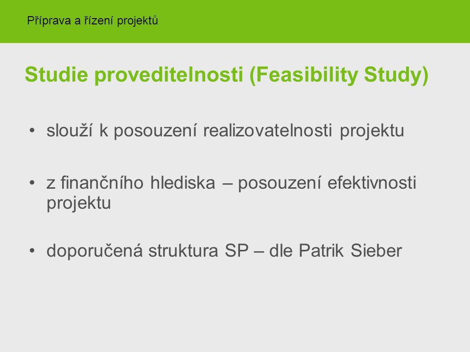 Studie proveditelnosti (Feasibility Study) slouží k posouzení realizovatelnosti projektu z finančního hlediska – posouzení efektivnosti projektu dopor